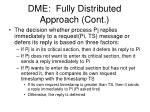 dme fully distributed approach cont