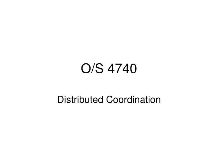 O/S 4740
