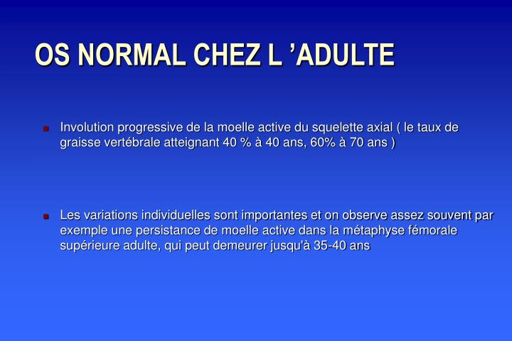OS NORMAL CHEZ L 'ADULTE