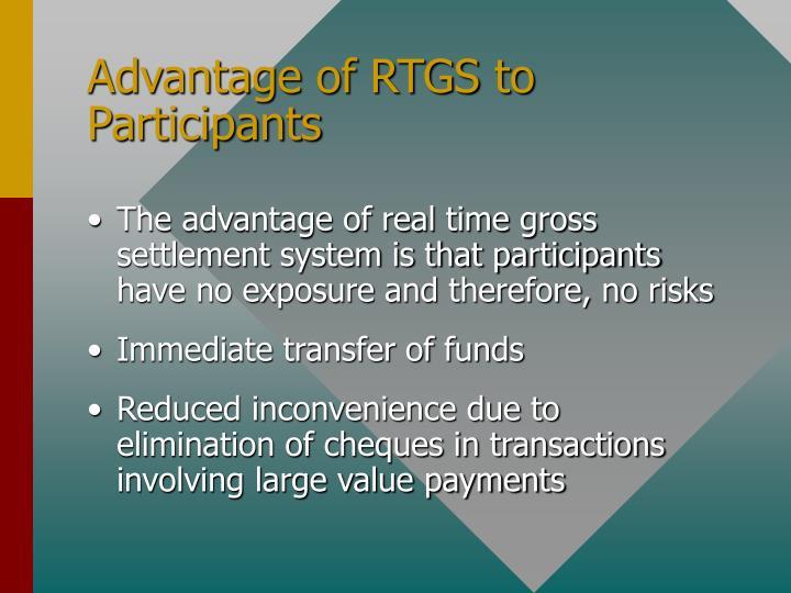 Advantage of RTGS to Participants