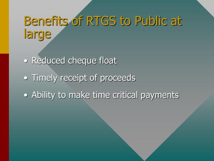 Benefits of RTGS to Public at large
