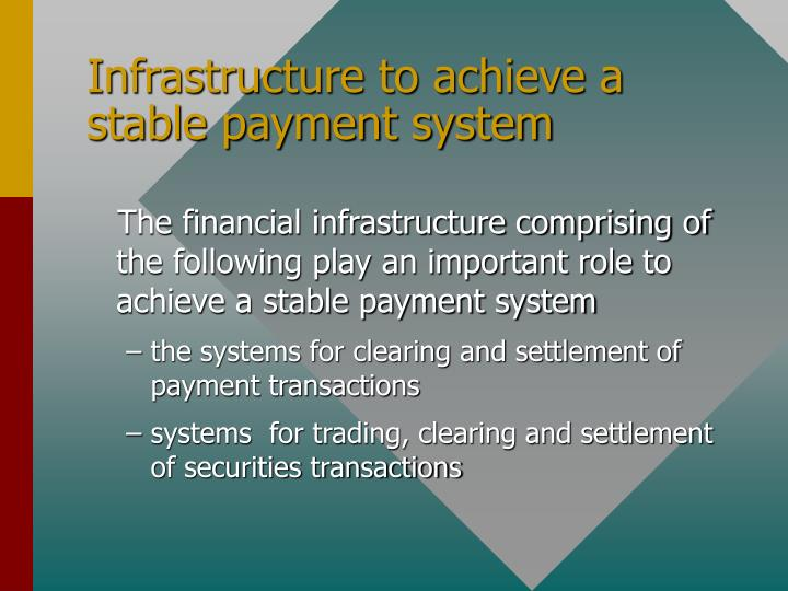 Infrastructure to achieve a stable payment system
