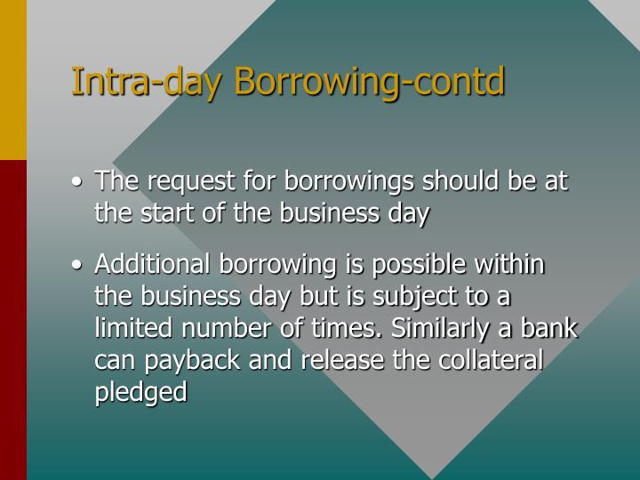 Intra-day Borrowing-contd