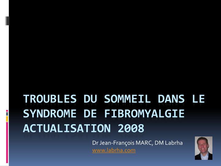 Dr Jean-François MARC, DM Labrha