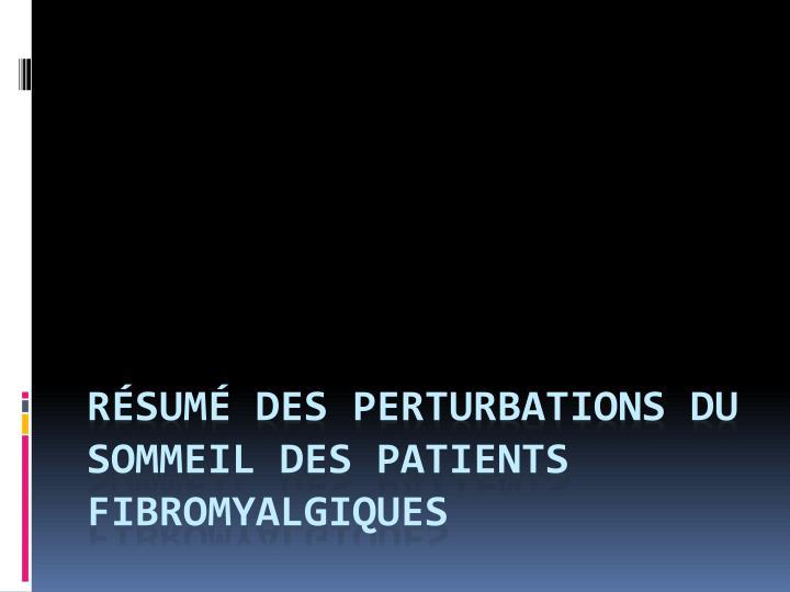 Résumé des perturbations du sommeil des patients
