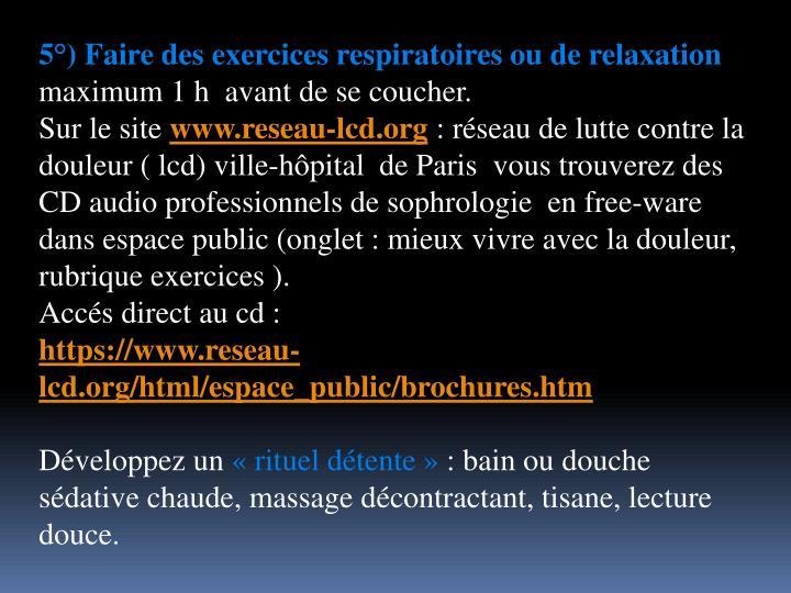 5°) Faire des exercices respiratoires ou de relaxation