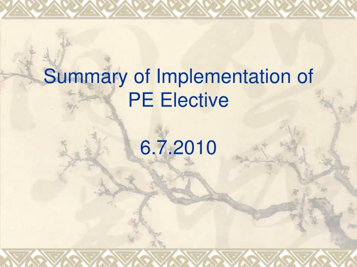 Summary of implementation of pe elective 6 7 2010