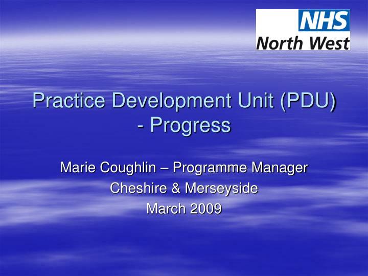 Practice Development Unit (PDU) - Progress