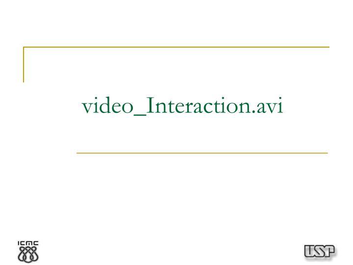 video_Interaction.avi