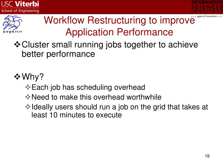 Workflow Restructuring to improve Application Performance