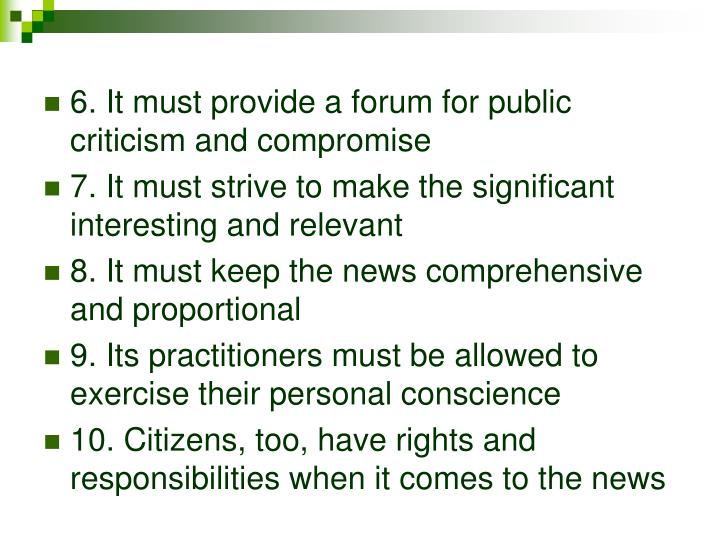 6. It must provide a forum for public criticism and compromise