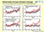 externally forced climate change 20 th century reproduction experiment w o data assimilation