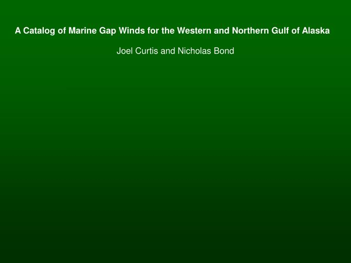 A Catalog of Marine Gap Winds for the Western and Northern Gulf of Alaska
