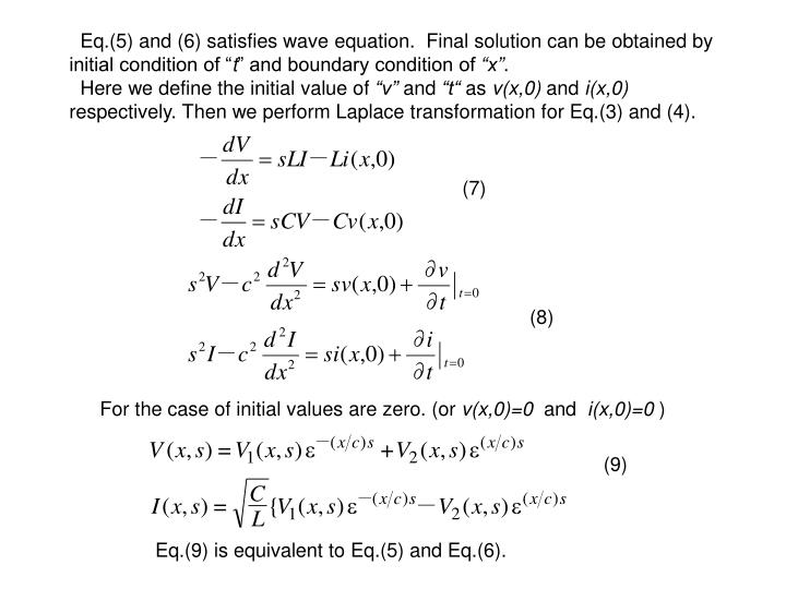 """Eq.(5) and (6) satisfies wave equation.  Final solution can be obtained by initial condition of """""""