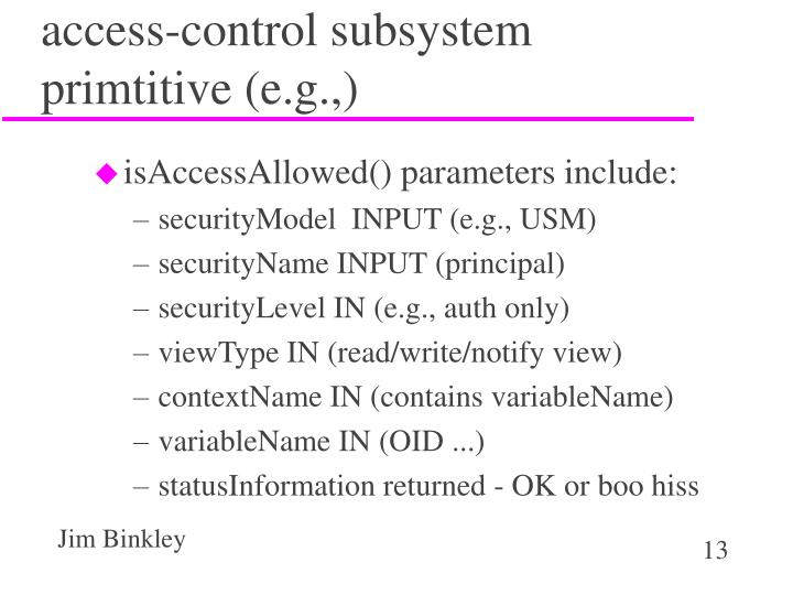 access-control subsystem primtitive (e.g.,)