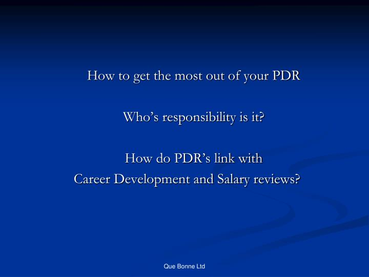 How to get the most out of your PDR