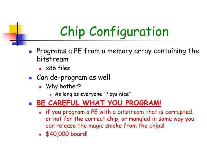 Chip Configuration