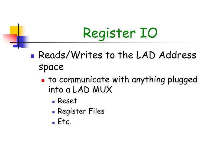 Register IO