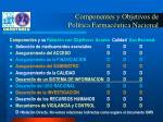 componentes y objetivos de pol tica farmac utica nacional