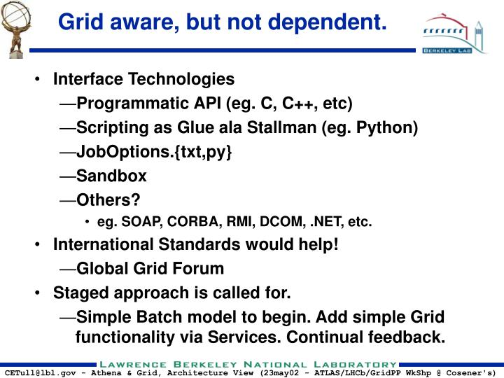 Grid aware, but not dependent.