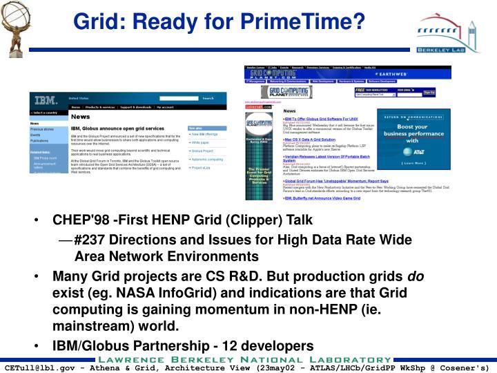 Grid: Ready for PrimeTime?