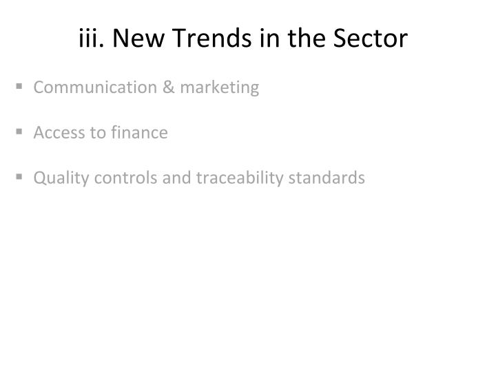 iii. New Trends in the Sector