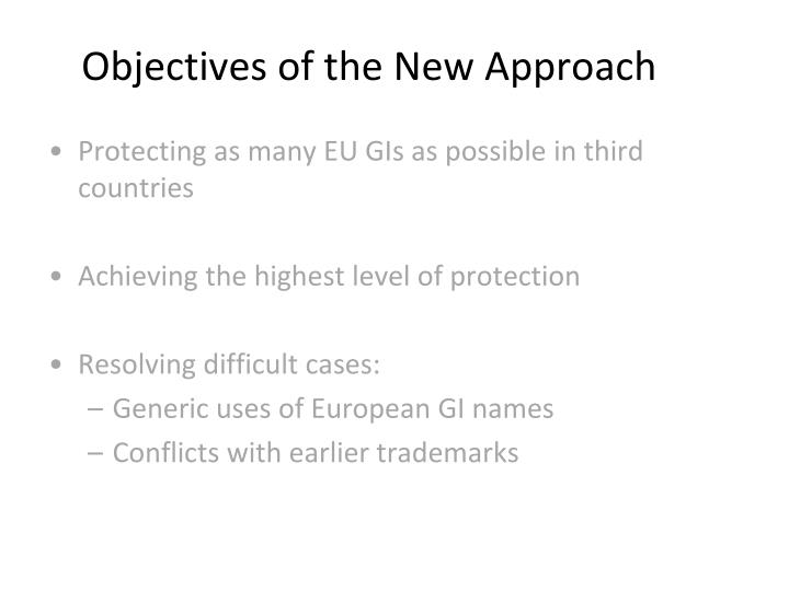 Objectives of the New Approach