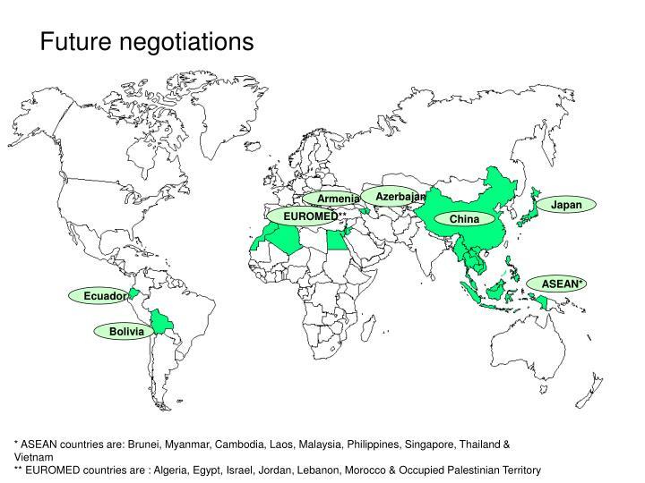 Future negotiations