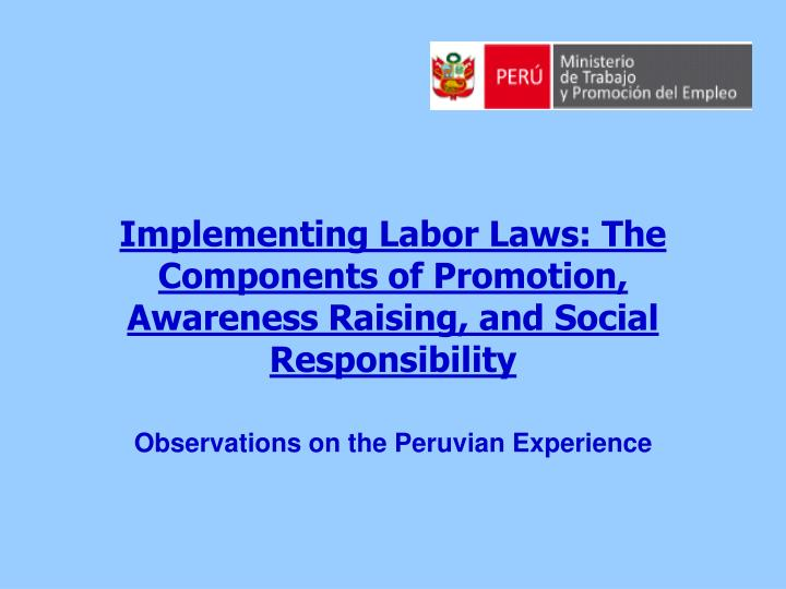 Implementing Labor Laws: The Components of Promotion, Awareness Raising, and Social Responsibility