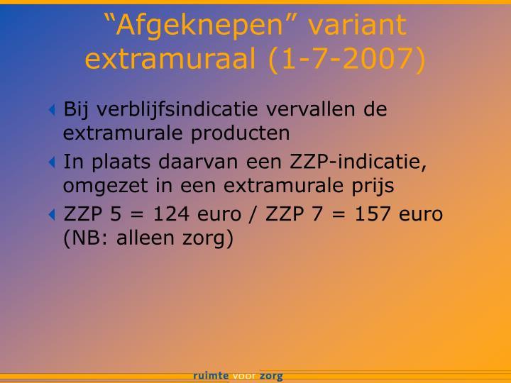 """""""Afgeknepen"""" variant extramuraal (1-7-2007)"""