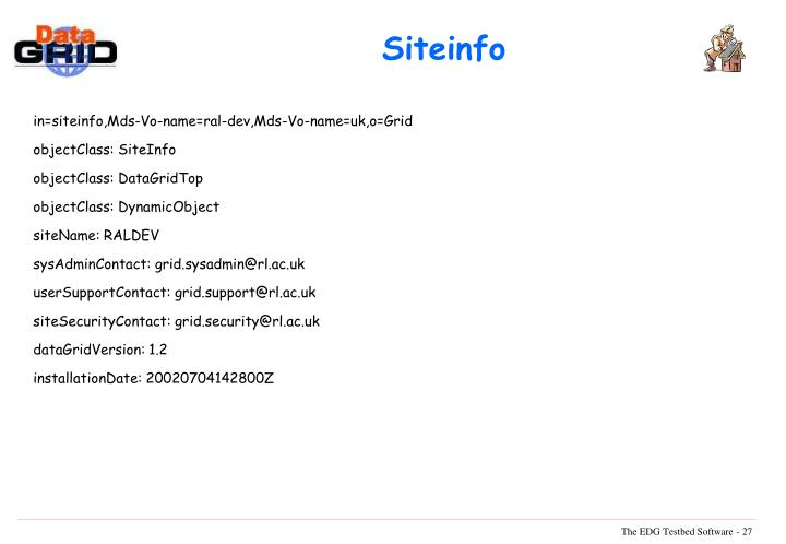 in=siteinfo,Mds-Vo-name=ral-dev,Mds-Vo-name=uk,o=Grid