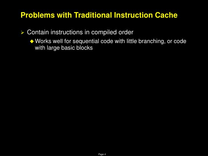 Problems with Traditional Instruction Cache