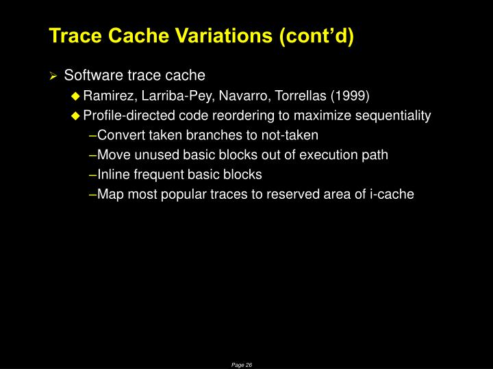 Trace Cache Variations (cont'd)