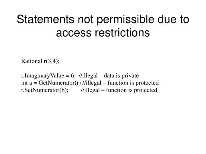 Statements not permissible due to access restrictions