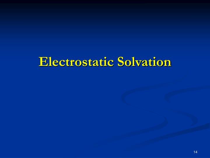 Electrostatic Solvation