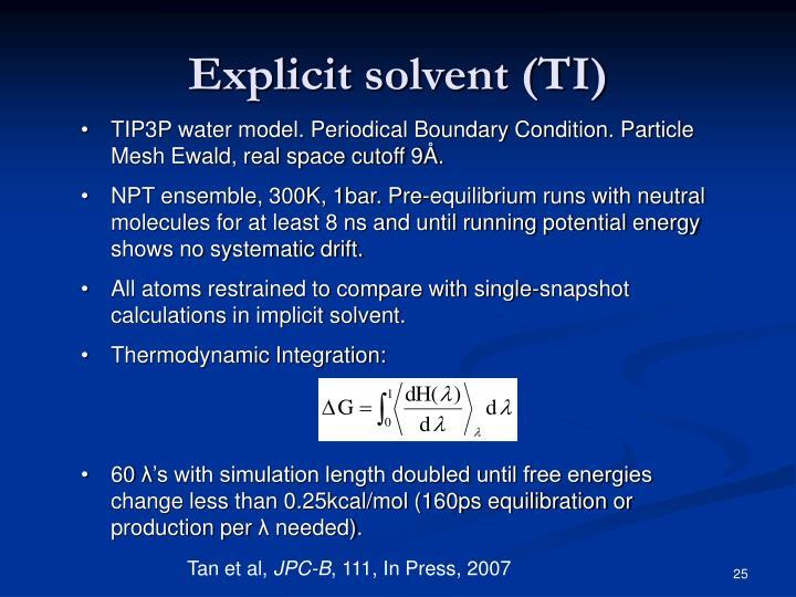 Explicit solvent (TI)