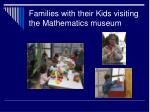 families with their kids visiting the mathematics museum