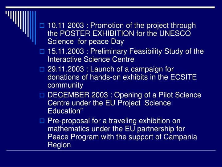 10.11 2003 : Promotion of the project through the POSTER EXHIBITION for the UNESCO Science  for peace Day