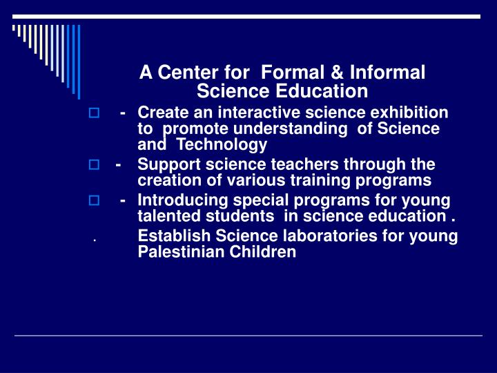 A Center for  Formal & Informal  Science Education