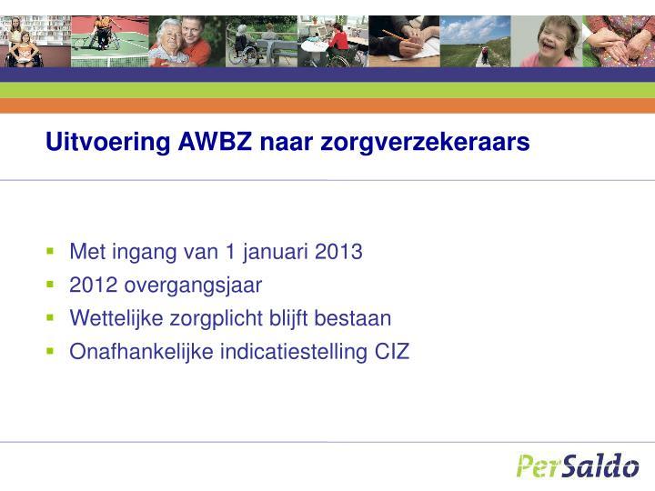 Uitvoering AWBZ naar zorgverzekeraars