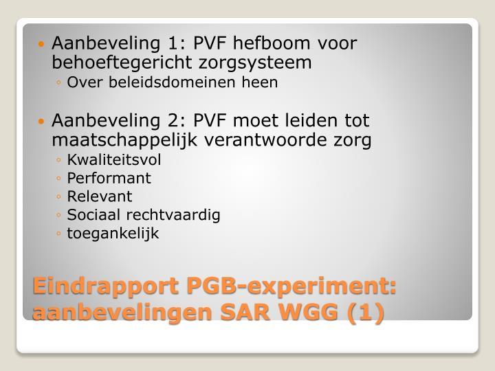 Aanbeveling 1: PVF hefboom voor behoeftegericht zorgsysteem