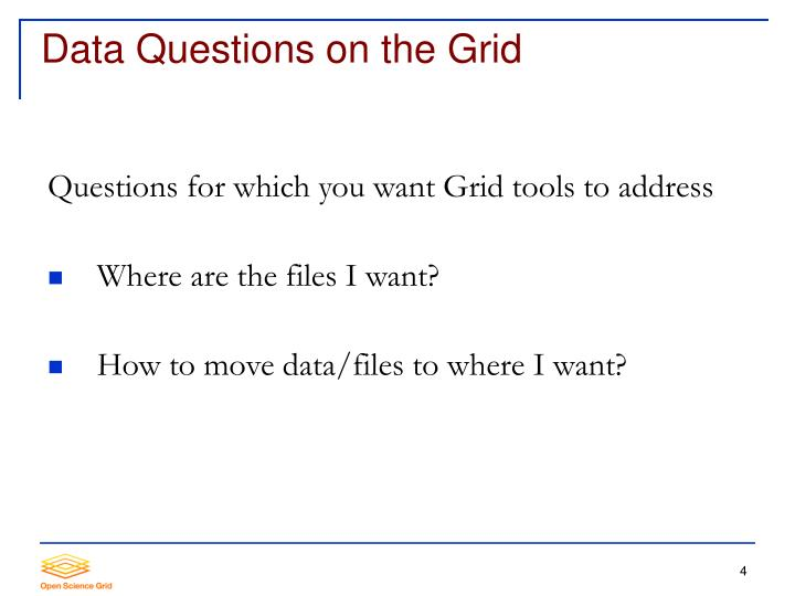 Data Questions on the Grid