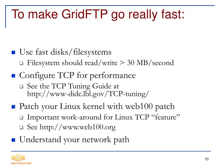 To make GridFTP go really fast: