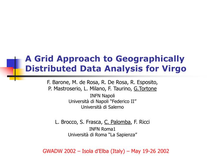 a grid approach to geographically distributed data analysis for virgo