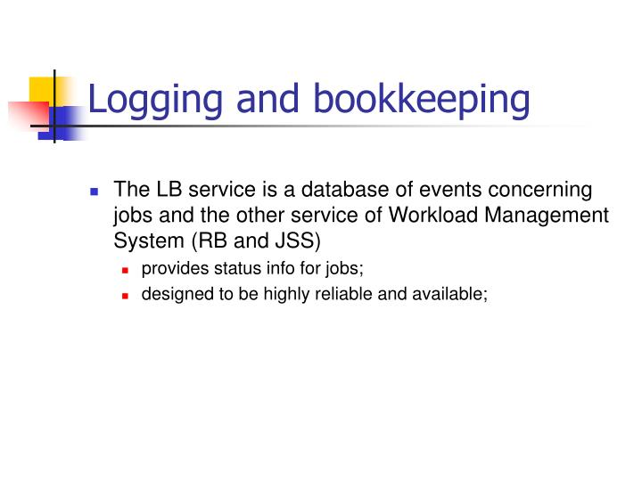 Logging and bookkeeping