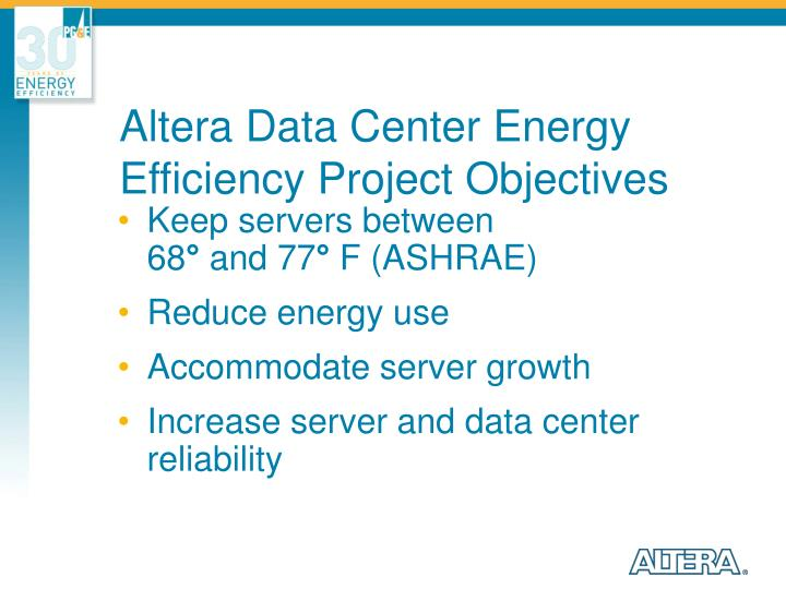 Altera Data Center Energy Efficiency Project Objectives