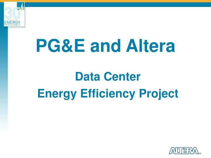 Pg e and altera