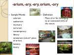 arium ary ery orium ory