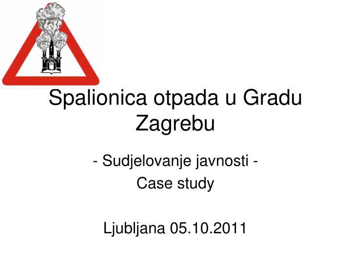Spalionica otpada u Gradu Zagrebu