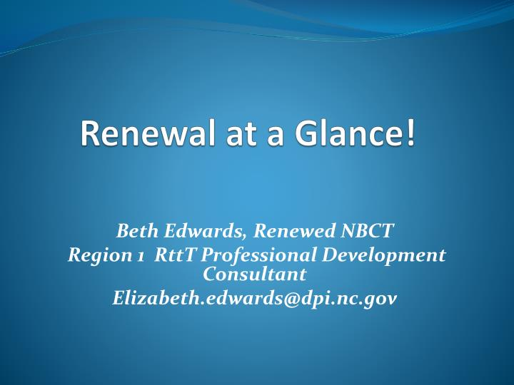 Renewal at a Glance!